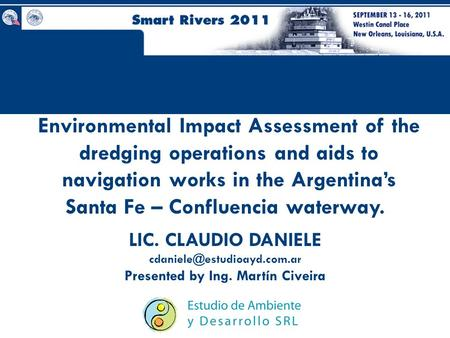 Environmental Impact Assessment of the dredging operations and aids to navigation works in the Argentina's Santa Fe – Confluencia waterway. LIC. CLAUDIO.