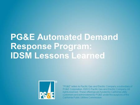 PG&E Automated Demand Response Program: IDSM Lessons Learned