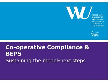 Co-operative Compliance & BEPS Sustaining the model-next steps.
