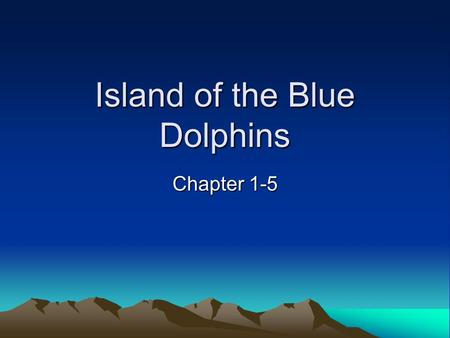 Island of the Blue Dolphins Chapter 1-5. gulls a water bird with webbed feet.