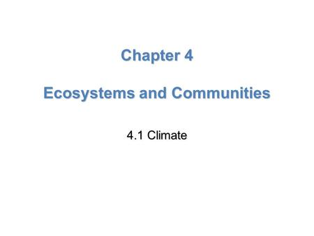 Lesson Overview Lesson OverviewClimate Chapter 4 Ecosystems and Communities 4.1 Climate.