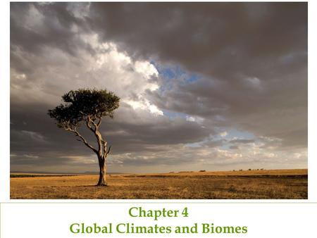 Chapter 4 Global Climates and Biomes. Describe the Case Study: Floods, Droughts, and Famines of Western and Northeastern Kenya.