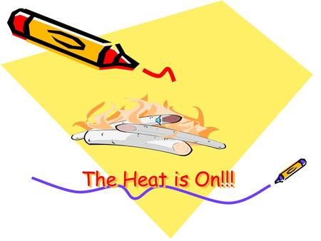 "The Heat is On!!! Fill in Notes on Heat and Heat Transfer ""taking the heat and moving along"""