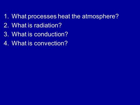 What processes heat the atmosphere?