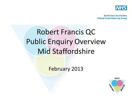 Robert Francis QC Public Enquiry Overview Mid Staffordshire February 2013.
