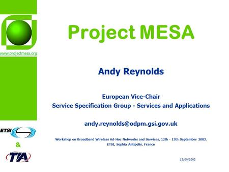 & 12/09/2002 Project MESA Andy Reynolds European Vice-Chair Service Specification Group - Services and Applications