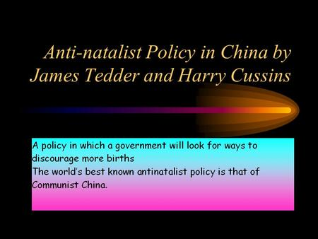Anti-natalist Policy in China by James Tedder and Harry Cussins.