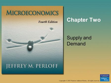 Chapter Two Supply and Demand. © 2007 Pearson Addison-Wesley. All rights reserved.2–2 Figure 2.1 A Demand Curve 200220 Demand curve for pork, D 1 240286.