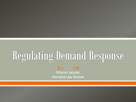  Sharon Jacobs Harvard Law School. 1) Order 719 2) RICE Rules 3) Bigger-picture regulatory questions.