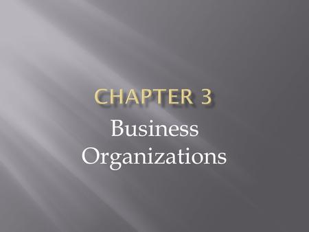 Business Organizations. Forms of Business Organizations.
