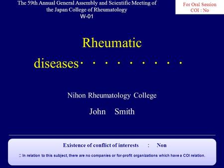 ・・・・・・・・・ Rheumatic diseases ・・・・・・・・・ Nihon Rheumatology College John Smith The 59th Annual General Assembly and Scientific Meeting of the Japan College.