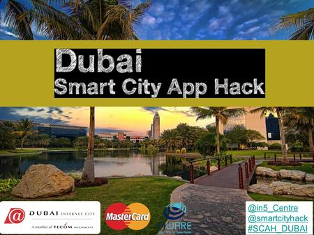 #SCAH_DUBAI. A global network of cities that brings together developers, designers and idea owners to build apps and businesses.
