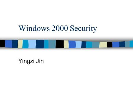 Windows 2000 Security Yingzi Jin. Introduction n Active Directory n Group Policy n Encrypting File System.