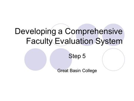Developing a Comprehensive Faculty Evaluation System Step 5 Great Basin College.