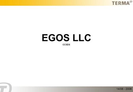 EGOS LLC CCSDS 14/06 - 2006. Question Question; Why a Service Viewpoint? Short Answer; Because a service viewpoint provides a useful additional level.