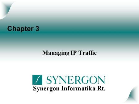 Chapter 3 Managing IP Traffic. Objectives Upon completion of this chapter you will be able to perform the following tasks: Configure IP standard access.