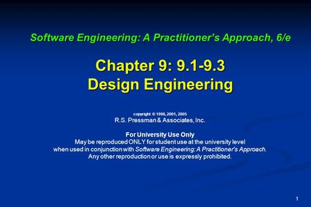 1 Software Engineering: A Practitioner's Approach, 6/e Chapter 9: 9.1-9.3 Design Engineering Software Engineering: A Practitioner's Approach, 6/e Chapter.