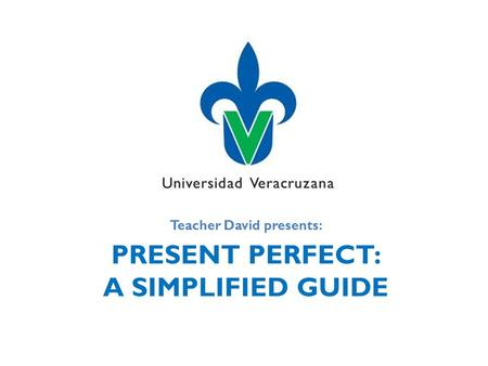 Present perfect: a simplified guide