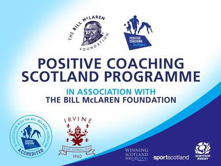Scottish Rugby PCS Programme A personal view Focused Structured Creative.
