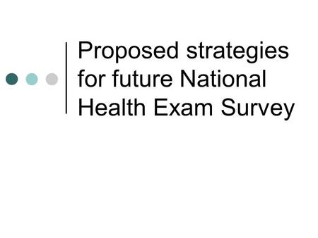 Proposed strategies for future National Health Exam Survey.