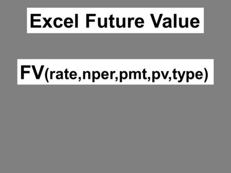 Excel Future Value FV (rate,nper,pmt,pv,type). Annual interest rate divided by the number of compound periods.