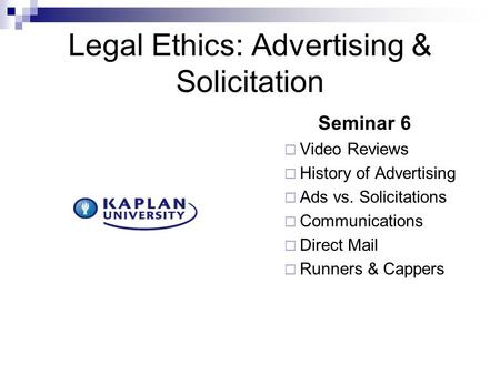 Legal Ethics: Advertising & Solicitation