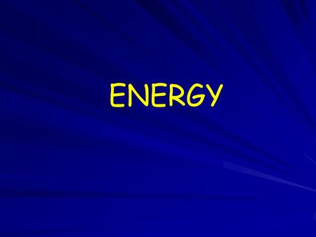 ENERGY. A. Kinetic Energy (KE) 1. Energy in the form of motion. 2. Energy Depends On: a. Mass of the object. b. Velocity of the object.