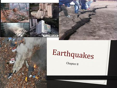 Earthquakes Chapter 8. What is an earthquake? Vibration of Earth produced by a sudden release of energy Movements along the fault line.