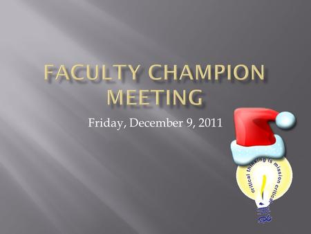Friday, December 9, 2011.  Housekeeping  Return materials  PAARs  Completion of the Instructional Portfolio and Fall Deliverables  Recommendations.