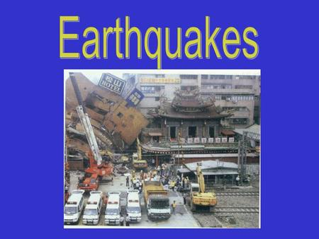Aim: What are Earthquakes and their characteristics? I. Earthquakes – any vibrating, shaking, or rapid motion of Earth's crust. A. Fault – zone of weakness.