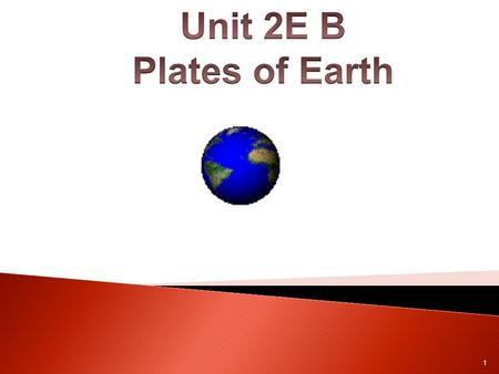 Unit 2E B Plates of Earth.