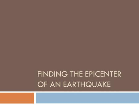 FINDING THE EPICENTER OF AN EARTHQUAKE. Focus vs. Epicenter.