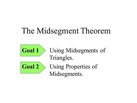 The Midsegment Theorem
