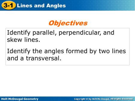 Objectives Identify parallel, perpendicular, and skew lines.