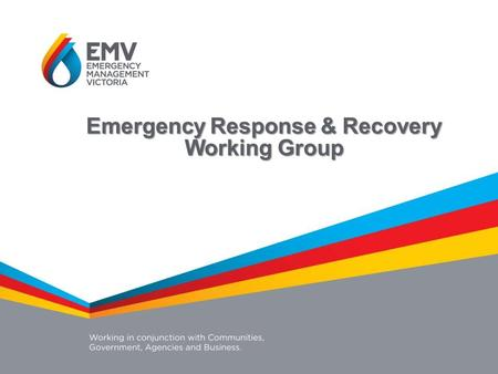 Emergency Response & Recovery Working Group. A new system for managing smoke and emissions in Victoria that will provide for coordinated: Investment Service.