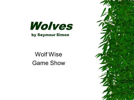 Wolves Wolves by Seymour Simon Wolf Wise Game Show.