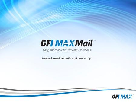 1 Hosted email security and continuity. 2 GFI MAX MailProtection overview GFI MAX MailProtection is a cloud-based email security solution » Inbound email.