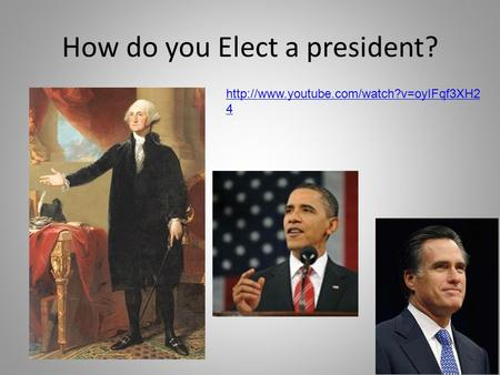 How do you Elect a president?  4.