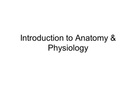 Introduction to Anatomy & Physiology. Anatomy is …. the structure of body parts Physiology is … the function of body parts Principle of Complementary.