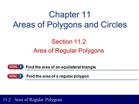 Area of Regular Polygons 11.2 Chapter 11 Areas of Polygons and Circles Section 11.2 Area of Regular Polygons Find the area of an equilateral triangle.
