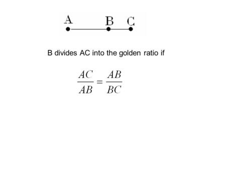 B divides AC into the golden ratio if. Are these definitions equivalent?