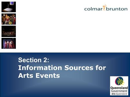 Section 2: Information Sources for Arts Events. Participation in the Arts Research, 2006Page 2 INFORMATION SOURCES BY SEGMENT Those in the Interested.