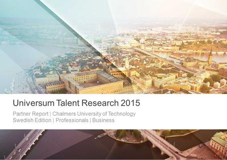 Partner Report | Chalmers University of Technology Swedish Edition | Professionals | Business Universum Talent Research 2015.