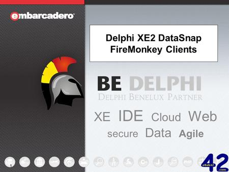 11111 Delphi XE2 DataSnap FireMonkey Clients XE IDE Cloud Web secure Data Agile.