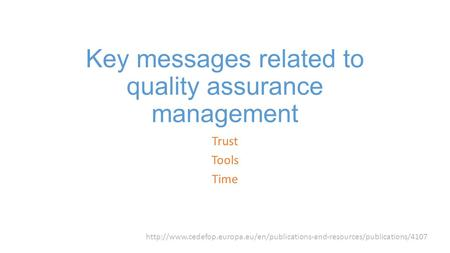 Key messages related to quality assurance management Trust Tools Time