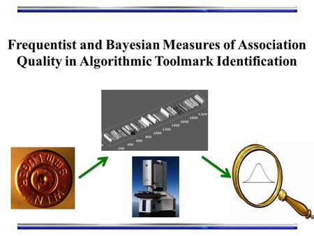 Frequentist and Bayesian Measures of Association Quality in Algorithmic Toolmark Identification.
