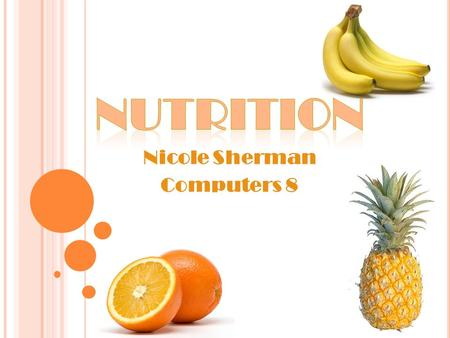 Nicole Sherman Computers 8. C ARBOHYDRATES Good source of energy 2 types: Complex (starches) Simple (sugars) In fruits, vegetables, grains, etc… 60% of.