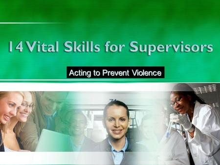 1 © 2008 EAPtools.com Acting to Prevent Violence.