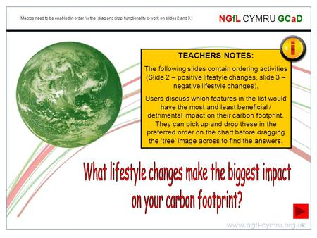 Www.ngfl-cymru.org.uk NGfL CYMRU GCaD TEACHERS NOTES: The following slides contain ordering activities (Slide 2 – positive lifestyle changes, slide 3 –