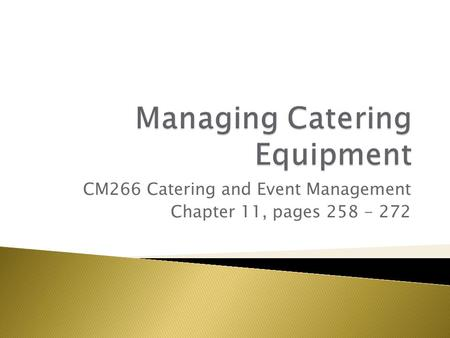 CM266 Catering and Event Management Chapter 11, pages 258 - 272.